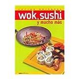 Wok, sushi y mucho mas/ Wok, Sushi and Much More (Cocina Oriental/ Oriental Kitchen)